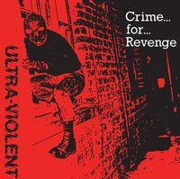 Crime For Revenge (2021 Reissue)