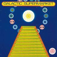 GALACTIC SUPERMARKET (2021 reissue)