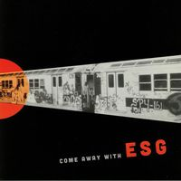 Come Away With ESG (35th anniversary reissue)