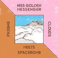 Hiss Golden Messenger Meets Spacebomb