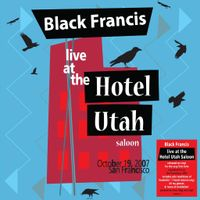 Live at the Hotel Utah Saloon (first time on vinyl!)