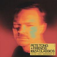 Pete Tong + Friends: Ibiza Classics