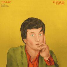 CHANSONS d'ENNUI TIP-TOP