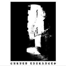CURVED ENTRANCES