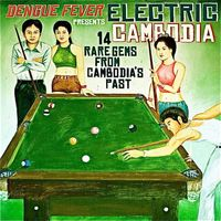 DENGUE FEVER PRESENTS - ELECTRIC CAMBODIA