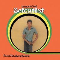 INTRODUCING SCIENTIST: THE BEST DUB ALBUM IN THE WORLD