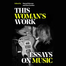 This Woman's Work - Essays on Music