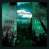 Above The Earth, Below The Sky (2021 reissue)