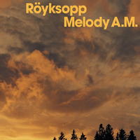 Melody AM (20th anniversary reissue)