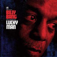Billy Bang Lucky Man
