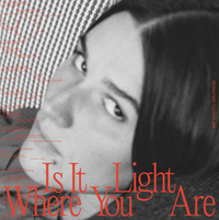 Is It Light Where You Are