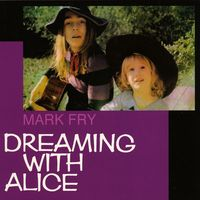 Dreaming With Alice (2021 reissue)