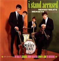 I STAND ACCUSED ~ THE COMPLETE MERSEYBEATS AND MERSEYS SIXTIES RECORDINGS: 2CD DIGIPAK EDITION