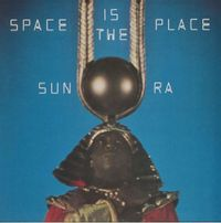 Space Is The Place (2021 repress)