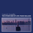 The Other Side Of Life: Piano Ballads