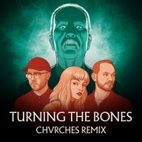 Turning The Bones (Chvrches Remix)