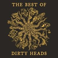 The Best Of Dirty Heads
