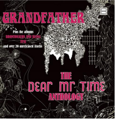 GRANDFATHER ~ THE DEAR MR. TIME ANTHOLOGY