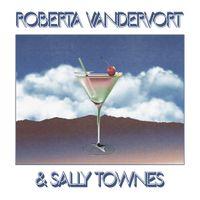 Roberta Vandervort and Sally Townes