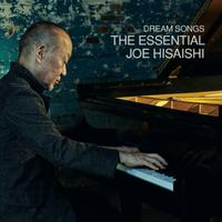 Dream Songs: The Essential Joe Hisaishi