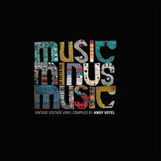 andy votel presents music minus music