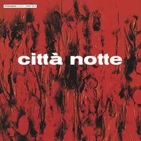 citta notte (2019 reissue)