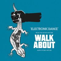 """Electronic Dance (From the Original Motion Picture Soundtrack to """"Walkabout"""")"""