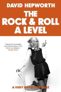 Rock & Roll A Level : The only quiz book you need