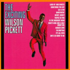 the exciting wilson pickett (2018 reissue)