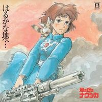 Haruka Na Chi E... - Nausicaä Of The Valley Of Wind: Soundtrack