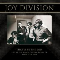 THAT'LL BE THE END: LIVE AT THE Ajanta Cinema, Derby, UK, April 19th, 1980