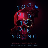 Too Old To Die Young - Original Motion Picture Soundtrack