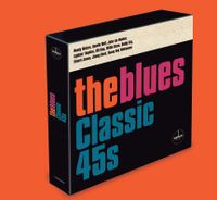 THE BLUES - CLASSIC 45s