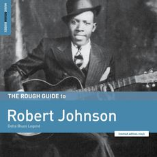 THE ROUGH GUIDE TO ROBERT JOHNSON - DELTA BLUES LEGEND