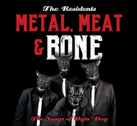 METAL, MEAT & BONE ~ THE SONGS OF DYIN' DOG