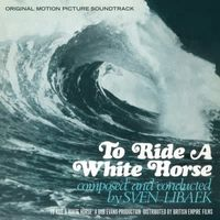 To Ride a White Horse (Original Motion Picture Soundtrack) (2019 reissue)