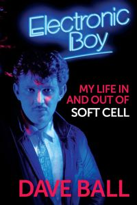 electronic boy : my life in and out of soft cell