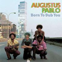 Born To Dub You (reissue)