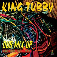 Dub Mix Up Rare Dubs 1975-1979 (2021 reissue)