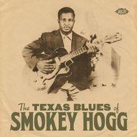 THE TEXAS BLUES OF SMOKEY HOGG