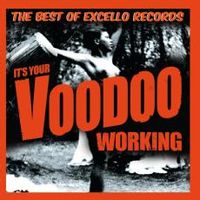 It's Your Voodoo Working: The Best of Excello