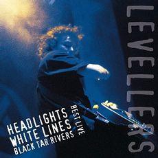 HEADLIGHTS, WHITE LINES, BLACK TAR RIVERS (2019 reissue)