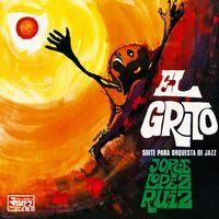 El Grito (Suite Para Orquesta De Jazz) (2021 reissue)