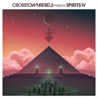 CROSSTOWN REBELS PRESENTS SPIRITS IV