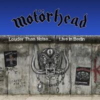 Louder Than Noise… Live in Berlin