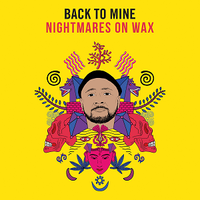 BACK TO MINE - NIGHTMARES ON WAX (2021 REPRESS)