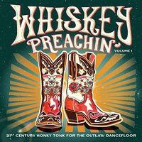 WHISKEY PREACHIN' VOLUME 1