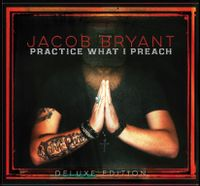 Practice What I Preach (Deluxe Edition)