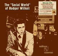 THE SOCIAL WORLD OF RODGER WILHOIT (2021 reissue)