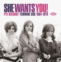 SHE WANTS YOU! PYE RECORDS' FEMININE SIDE 1964-1970